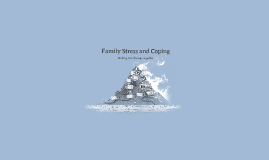 Family Stress and Coping