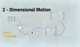 2 - Dimensional Motion