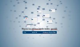 Riscos na utilização de redes  sociais