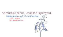 So Much Depends...Upon the Right Word! Building Voice Through Effective Word Choice