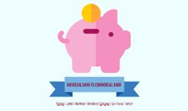 Universal Bank VS Commercial Bank