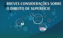 BREVE CONSIDERAÇÕES SOBRE DIREITO DE SUPERFÍCIE
