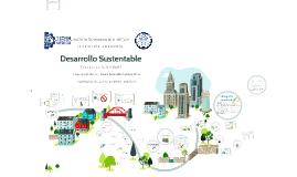 Copy of Desarrollo Sustentable,