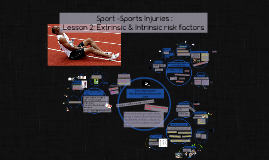 DAL - Lesson 2: Sports Injuries- extrinsic / intrinsic risk factors