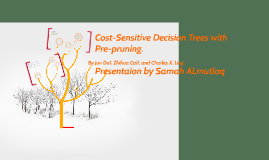 Cost-Sensitive Decision Trees with Pre-pruning.