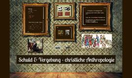 Schuld & Vergebung - christliche Anthropologie