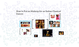 How to Put on Makeup for an Indian Classical Dancer.