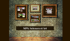 MPS: Sciences et Art