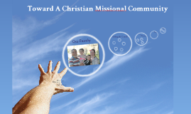 Toward Christian Missional Community