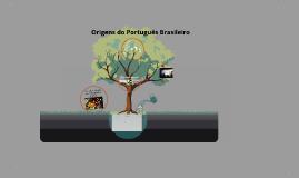 Copy of Origens do Português Brasileiro