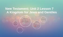 New Testament: Unit 2 Lesson 7