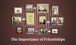 The Importance of Friendships
