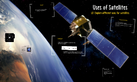 Uses of satellites
