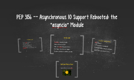 "PEP 3156 -- Asynchronous IO Support Rebooted: the ""asyncio"""