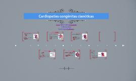 Copy of Cardiopatías congénitas cianóticas