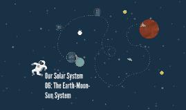 Our Solar System 06: The Earth-Moon-Sun System