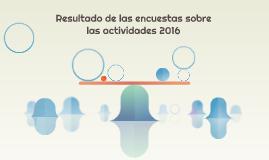 Resultado de las encuestas sobre las actividades 2016