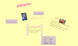 Adverbs tell when