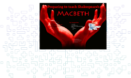 Copy of Preparing to teach Shakespeare