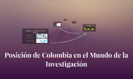 Posición de Colombia en el mundo de la investigación