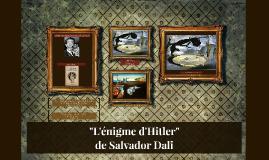 L' Enigme de Hitler, de Salvador Dali, 1937-1939
