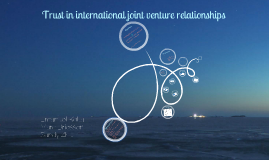 Trust in international joint venture relationships