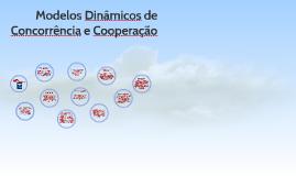 Modelos Dinâmicos de Concorrência e Cooperação
