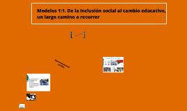 Modelos 1:1. De la inclusión social al cambio educativo, un largo camino a recorrer