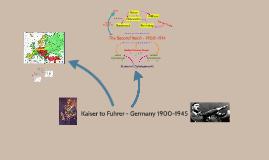 Kaiser to Fuhrer - Germany 1900-1945