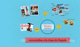 ¡Bienvenidos a la clase de Español
