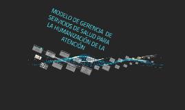 MODELO DE GERENCIA BASADO EN LA ESTRATEGIA DE HUMANIZACIÓN D