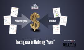 """Investigacion de Marketing """"Precio"""""""