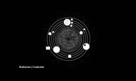 Radiación y Gradación