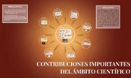 Copy of CONTRIBUCIONES MAS IMPORTANTES DEL AMBITO CIENTIFICO
