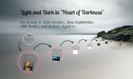 Light and Darkness in Heart of Darkness