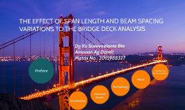 Suzeyaziante - THE EFFECT OF SPAN LENGTH AND BEAM SPACING VARIATIONS TO THE BRIDGE DECK ANALYSIS