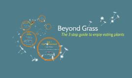 Beyond Grass