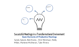 Creating Good Meetings in a Transformational Environment