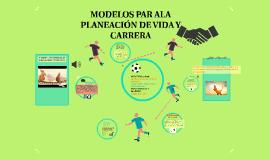 MODELOS PAR ALA PLANEACIÓN DE VIDA Y CARRERA