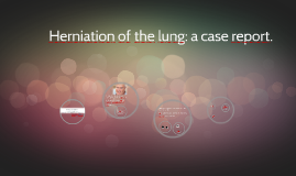 Herniation of the lung: a case report.