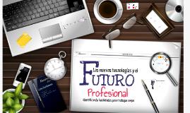 Las nuevas tecnologías y el Futuro profesional 4-2015
