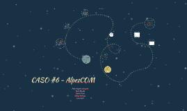 Copy of Caso #6 - AlpesCOM