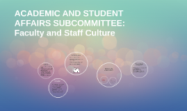 ACADEMIC AND STUDENT AFFAIRS SUBCOMMITEE: Faculty and Staff
