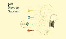 SAC Keys to Success