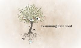 Examining Fast Food