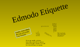 Copy of Edmodo Etiquette