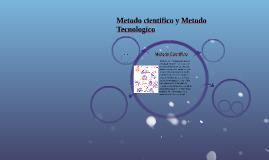 Metodo Cientifico y Tecnologico