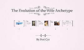 The Evolution of the Woman Archetype
