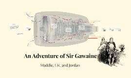 AN ADVENTURE OF SIR GAWAINE