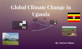 Copy of Global Climate Change in Uganda
